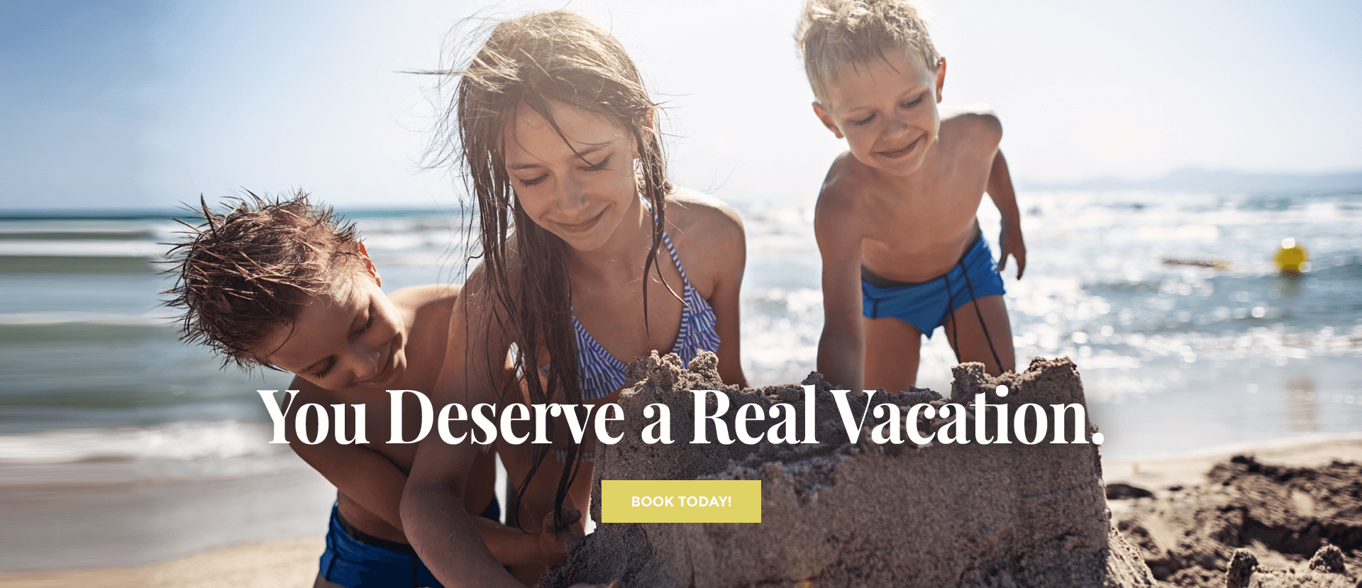 You Deserve a Real Vacation